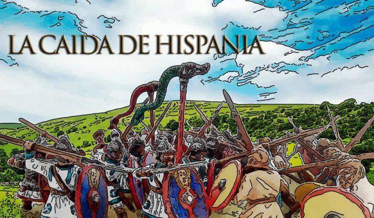 La Caída de Hispania