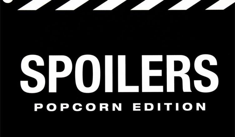 Spoilers: Popcorn Edition