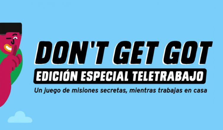 Don't Get Got Teletrabajo